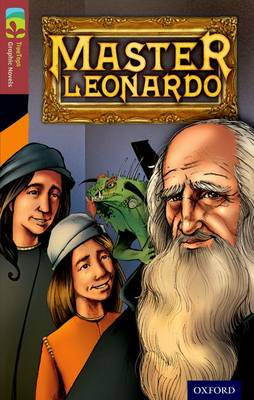 Oxford Reading Tree Treetops Graphic Novels: Level 15: Master Leonardo by Glen Downey, Jayn Arnold