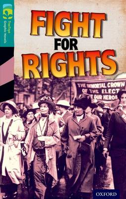 Oxford Reading Tree Treetops Graphic Novels: Level 16: Fight for Rights by Barbara Winter
