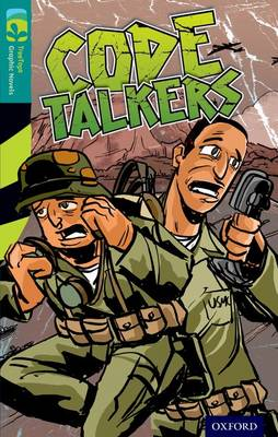 Oxford Reading Tree Treetops Graphic Novels: Level 16: Code Talkers by Mary Anne Wollison