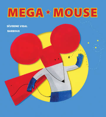 Mega Mouse by Severine Vidal