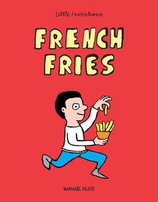 French Fries by Raphael Fejto