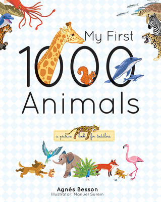 My First 1000 Animals by Agnes Besson