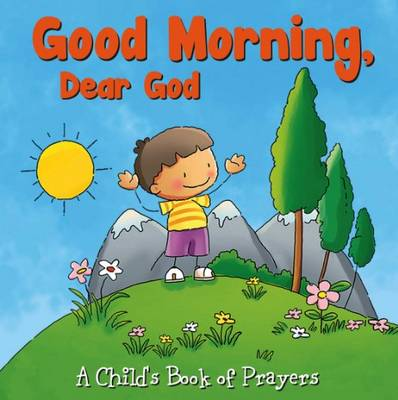 Good Morning, Dear God by Flowerpot Press