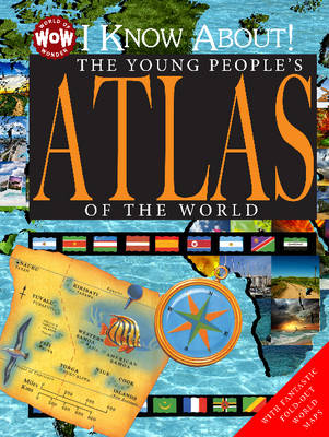 I Know About! The Young People's Atlas of the World by Johannah Gilman Paiva