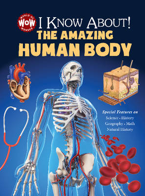 I Know About! The Amazing Human Body by Johannah Gilman Paiva