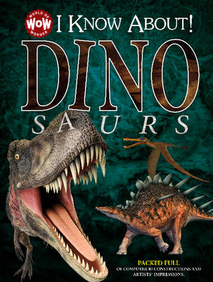 I Know About! Dinosaurs by Johannah Gilman Paiva