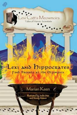 Lexi and Hippocrates Find Trouble at the Olympics by Marian Keen