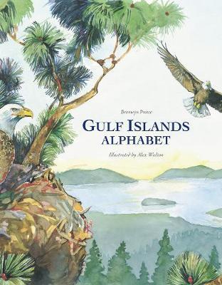Gulf Islands Alphabet by Bronwyn Preece