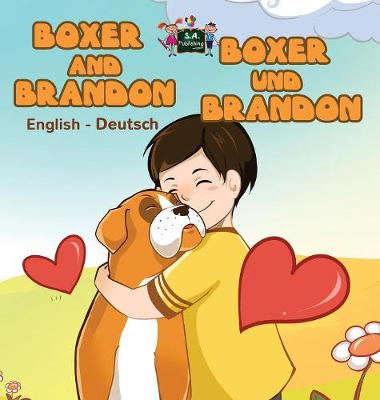 Boxer and Brandon Boxer Und Brandon English German Bilingual Edition by S a Publishing