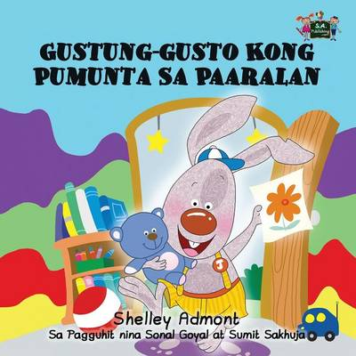I Love to Go to Daycare Tagalog Edition by Shelley Admont, S a Publishing