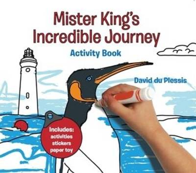 Mister King's Incredible Journey Activity Book by David du Plessis