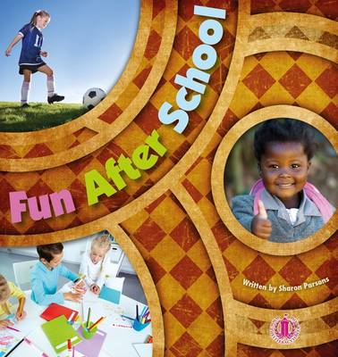 Fun After School by Sharon Parsons