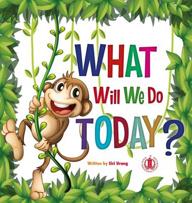 What Will We Do Today? by Siri Urang