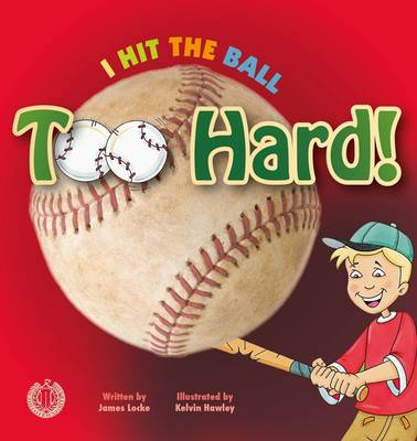 I Hit the Ball Too Hard! by James Locke