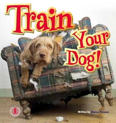 Train Your Dog by Sharon Parsons