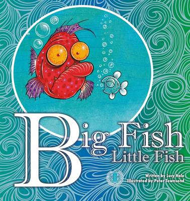 Big Fish Little Fish by Lucy Hale
