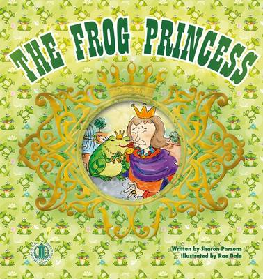 The Frog Princess by Sharon Parsons