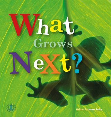 What Grows Next? by James Locke
