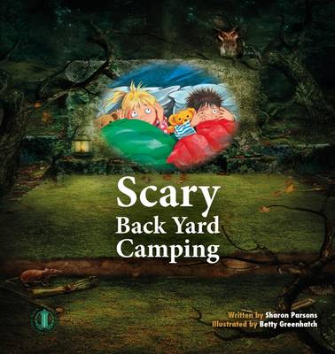 Scary Back Yard Camping by Sharon Parsons
