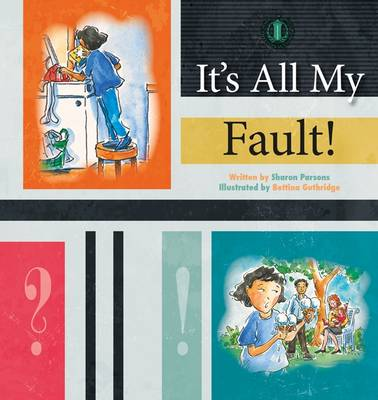 It's All My Fault! by Sharon Parsons