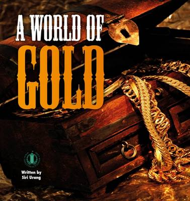 A World of Gold by Siri Urang