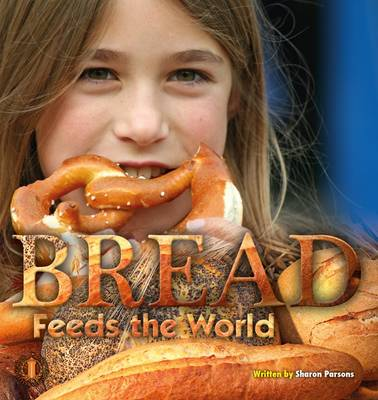 Bread Feeds the World by Sharon Parsons