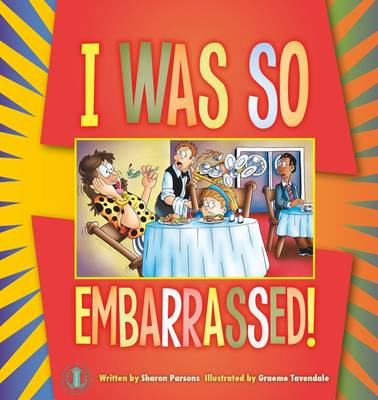 I Was So Embarrassed! by Sharon Parsons