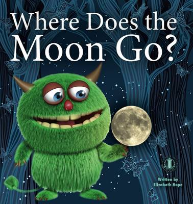 Where Does the Moon Go? by Elizabeth Hope