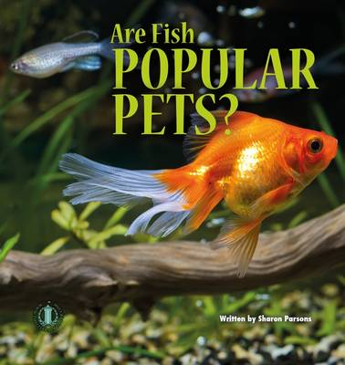 Are Fish Popular Pets? by Sharon Parsons