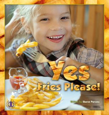 Yes, Fries Please by Sharon Parsons
