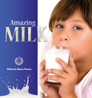 Amazing Milk by Sharon Parsons