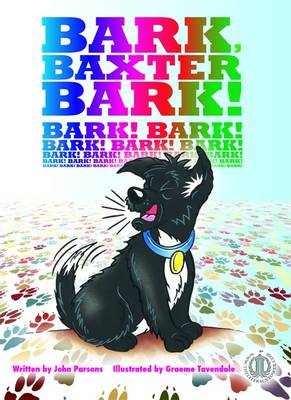 Bark, Baxter, Bark! by John Parsons
