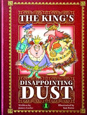 The King's Disappointing Dust by James Locke