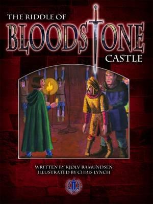 The Riddle of Bloodstone Castle by Kjolv Ramundsen