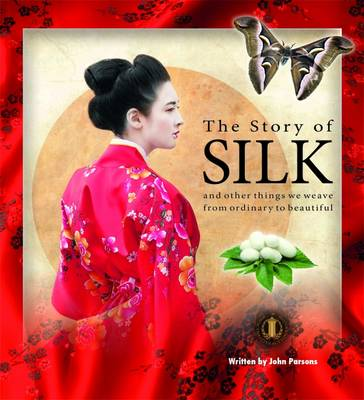 The Story of Silk by John Parsons