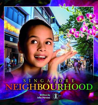 Singapore Neighbourhoods by John Parsons