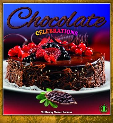 Chocolate Celebrations by Sharon Parsons