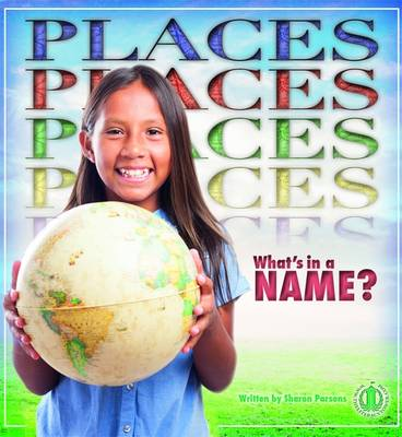 Places What's in a Name? by Sharon Parsons
