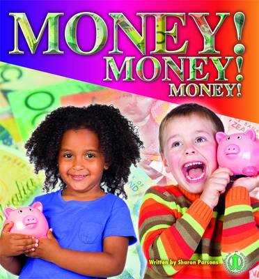Money! Money! Money! by Sharon Parsons