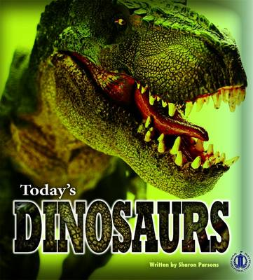 Today's Dinosaurs by Sharon Parsons