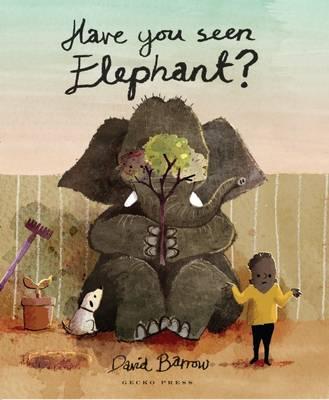 Have You Seen Elephant by David Barrow