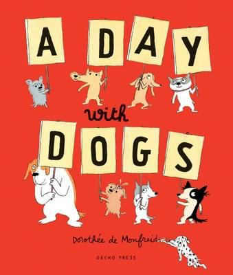 A Day with Dogs What Do Dogs Do All Day? by Dorothee De Monfreid