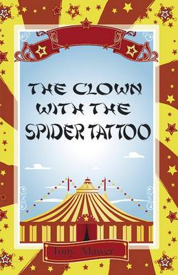The Clown With the Spider Tattoo by Tony Mawer