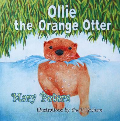 Ollie the Orange Otter by Mary Peters