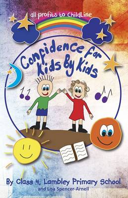 Confidence for Kids by Kids by Lisa Spencer-Arnell
