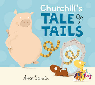 Churchill's Tale of Tails by Anca Sandu