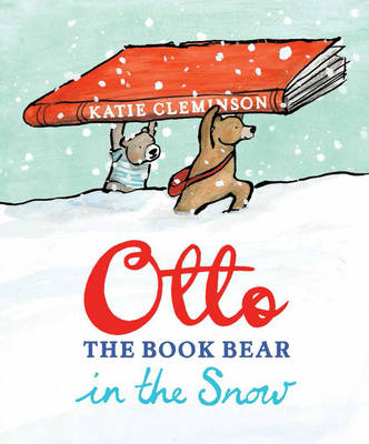 Otto the Book Bear in the Snow by Katie Cleminson