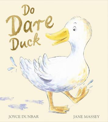 Do Dare Duck by Joyce Dunbar