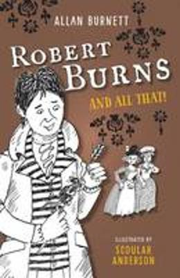 Robert Burns and All That by Alan Burnett