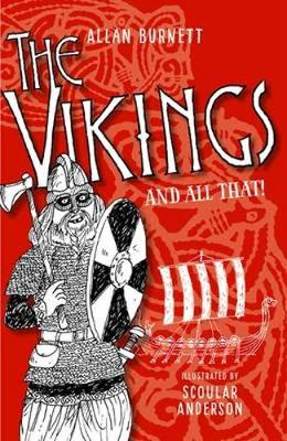 The Vikings and All That by Alan Burnett